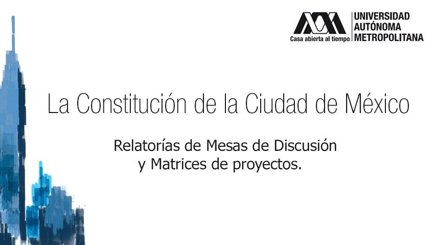 La Constitución de la Ciudad de México; Relatorías y Documentos