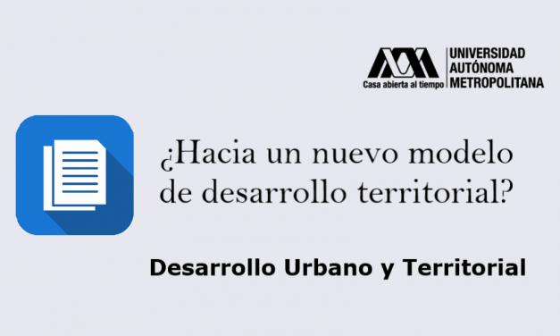 ¿Hacia un nuevo modelo de desarrollo territorial?