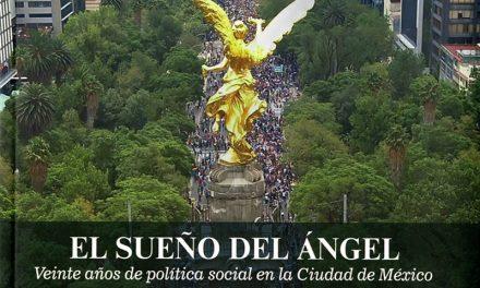 El sueño del ángel. veinte años de política social en la Ciudad de México
